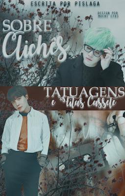 CF: Sobre Clichês, Tatuagens e Fitas Cassete (Clara)
