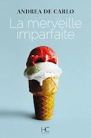 http://leslecturesdeladiablotine.blogspot.fr/2017/10/la-merveille-imparfaite-dandrea-de-carlo.html