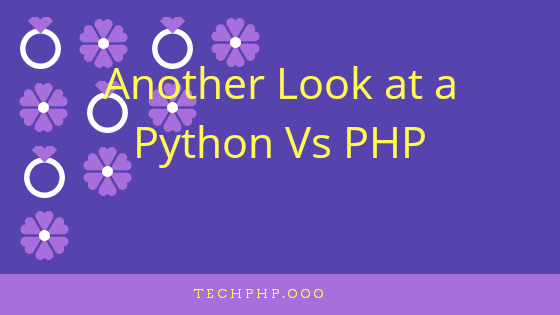 Another Look at a Python Vs PHP
