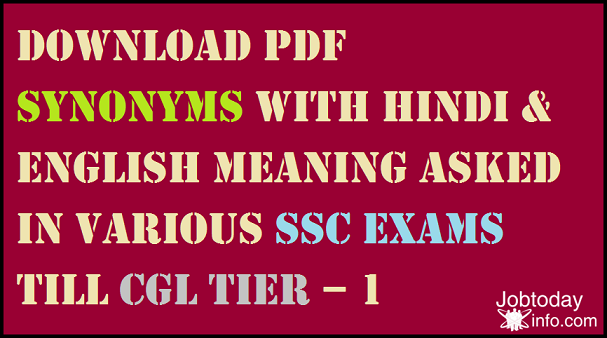 Download PDF SYNONYMS with Hindi & English Meaning Asked in various SSC Exams till CGL Tier – 1