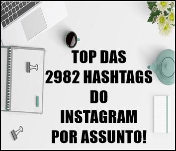 http://www.agendadosblogs.com.br/2017/08/top-das-2982-hashtags-do-instagram.html
