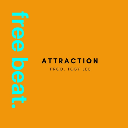 Free Beat: Attraction (Prod  Toby Lee) - ISONG BEATS