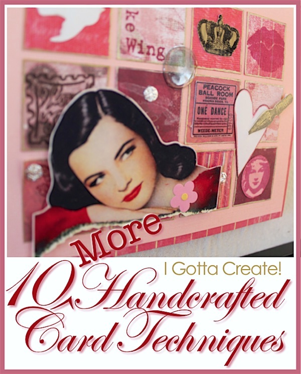 Such a beautiful card for #Valentines Day! Check out these 10 techniques for handcrafting #greetingcards at I Gotta Create!  Use for  #Mothers Day, Fathers Day, showers, birthdays, and more.