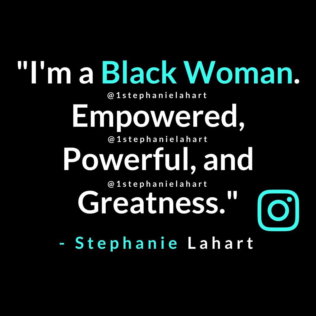 Stephanie Lahart: My Black is Exquisite Beauty