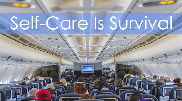 image of the interior of an airplane cabin, to which I've added text reading: 'Self-Care Is Survival'