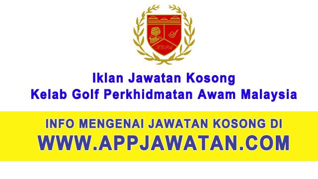 Jawatan Kosong di Kelab Golf Perkhidmatan Awam Malaysia - 19 Mac 2017