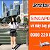 Jetstar khuyến mãi cuối tuần: Vé rẻ đi Singapore (update 08-09-2017)