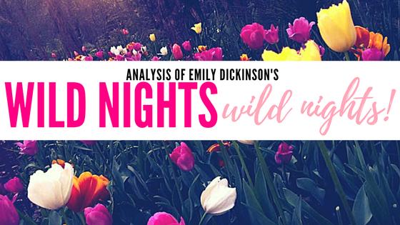 Wild nights - Wild nights! (#269) by Emily Dickinson- Analysis