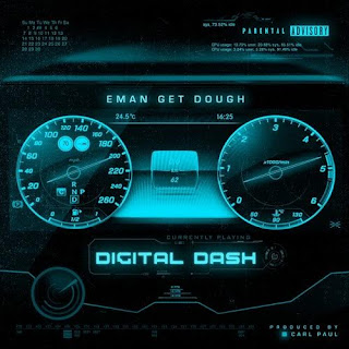 New Music: Eman Get Dough - Digital Dash