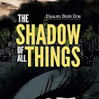 Book Review - The Shadow of All Things, by Allen Houston
