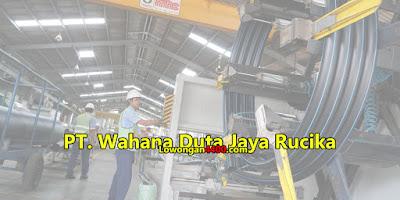 Lowongan Kerja PT. Wahana Duta Jaya Rucika Cikarang Bekasi