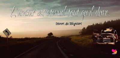L'amour est éternel, une très belle citation d'Henri de Régnier.