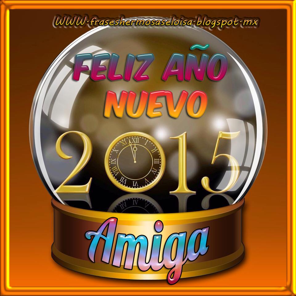 Frases Hermosas Eloisa Feliz Año Nuevo Amiga