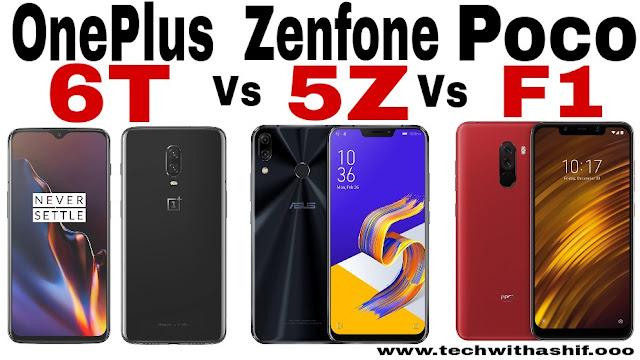 OnePlus 6T vs Zenfone 5Z vs Poco F1: know Who's Better, oneplus-6T, oneplus, poco f1, zenfone 5z