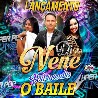 VOU INVADIR O BAILE DJ NENE & BANDA