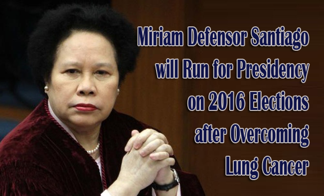 Miriam Defensor Santiago will Run for Presidency on 2016 Elections after Overcoming Lung Cancer