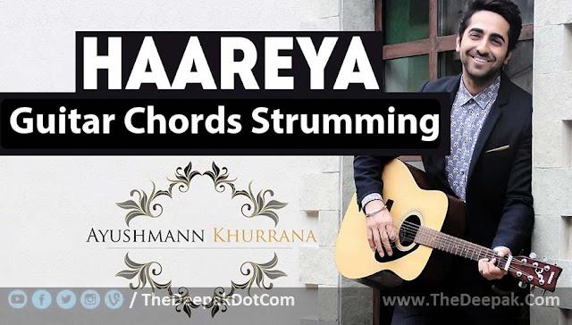 Haareya CHORDS + STRUMMING Arijit Singh Meri Pyari Bindu