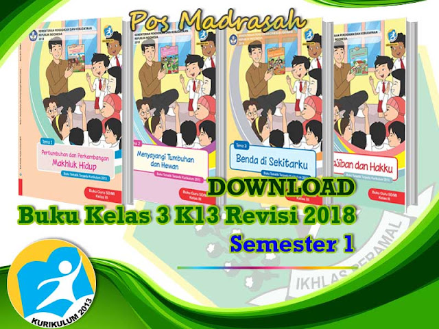 Sudah lama admin tidak menulis untuk di posting pada blog ini Geveducation:  # Buku K13 Kelas 3 Revisi 2018 Semester 1 SD/MI Terbaru