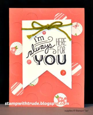 Polka Dot, Friendly Wishes, Tuesday Tutorial, Stampin Up, Stamp with Trude, Encouragement card, friendship card