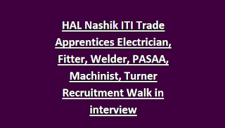HAL Nashik ITI Trade Apprentices Electrician, Fitter, Welder, PASAA, Machinist, Turner Training Govt Jobs Recruitment Walk in interview