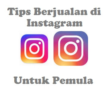 Tips Berjualan di Instagram Untuk Pemula