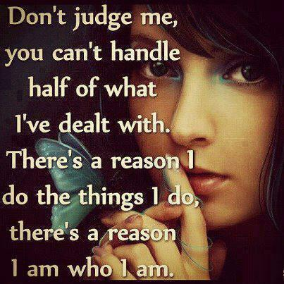 Dont Judge Me Quotes And Sayings