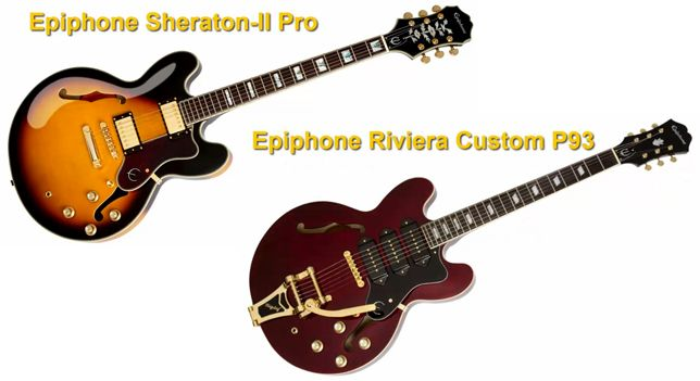Epiphone Riviera Custom P93 Vs Epiphone Sheraton-II Pro