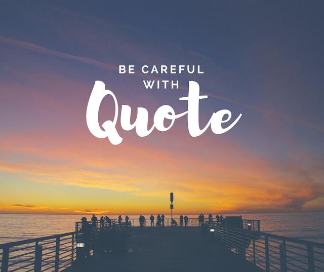 Hati-Hati dengan Quote
