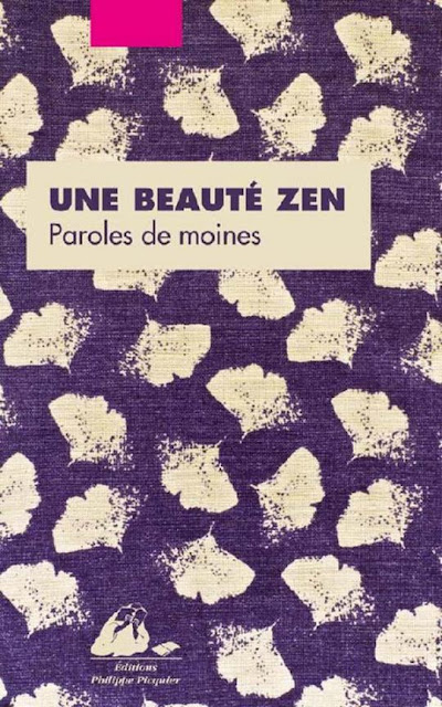 Une beauté zen : paroles de moines - Collection Gingko - Editions Philippe Picquier - 2017