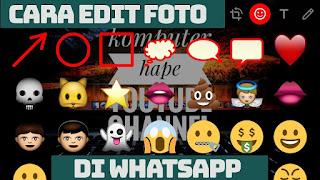 Edit Foto dan Video Menggunakan Whatsapp