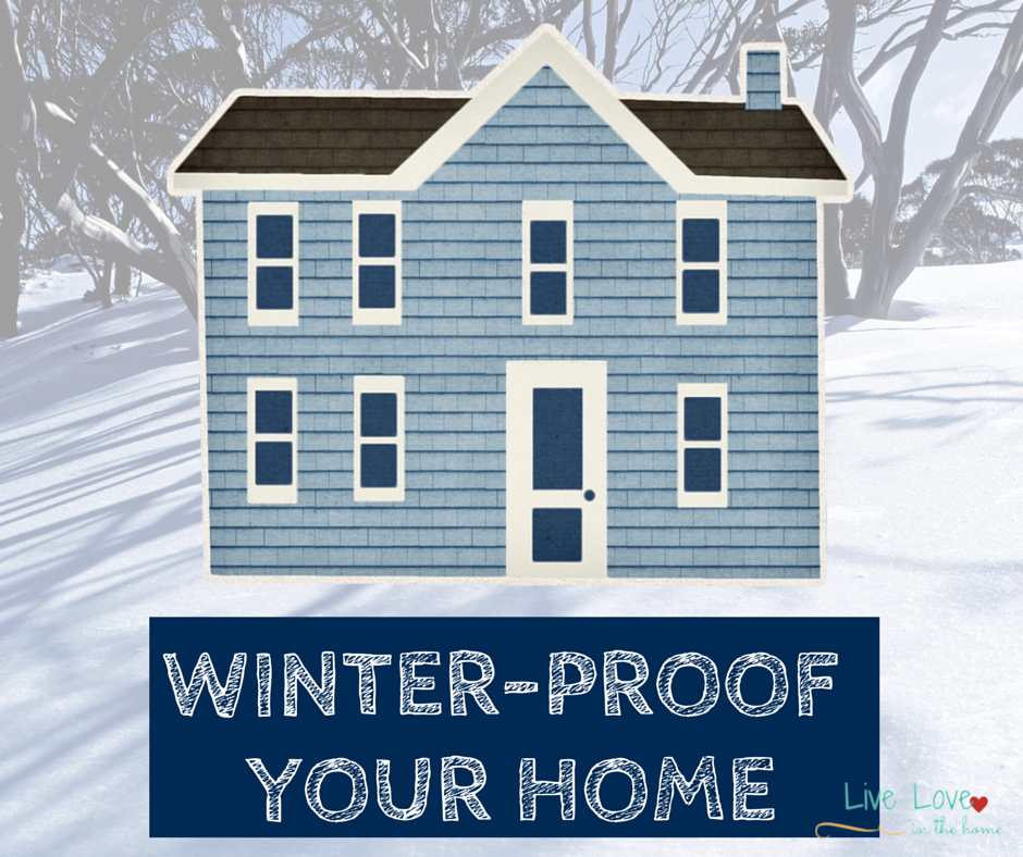 Winter Proof Your Home | Live Love in the Home