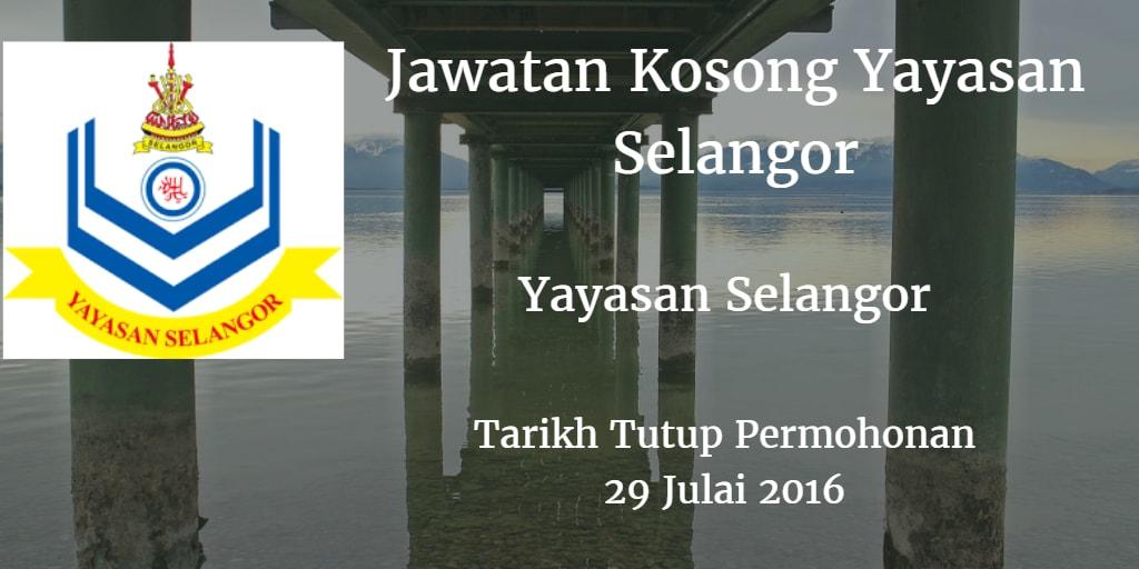 Jawatan Kosong Yayasan Selangor 29 Julai 2016