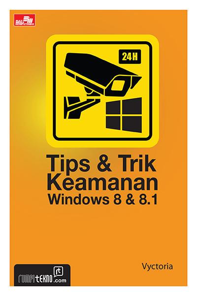 Dalam buku ini akan membedah secara tuntas sistem keamanan yang diterapkan pada Windows  Tips & Trik Keamanan Windows 8 & 8.1  Penulis: Vyctoria PDF