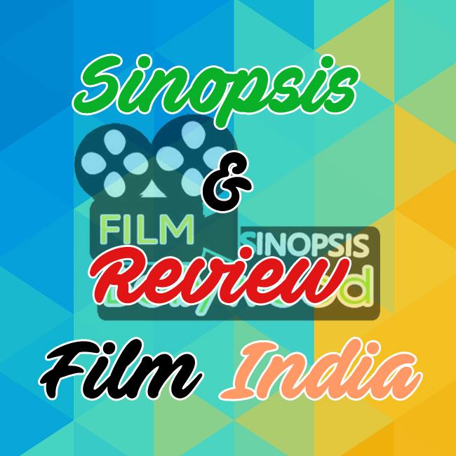 Sinopsis Film India