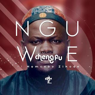 Master ChengFu feat Nomcebo Zikode - Nguwe