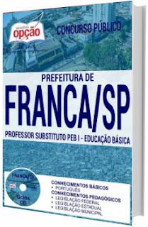 Apostila Prefeitura de Franca SP 2017 Professor Substituto PEB I