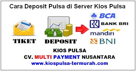 Cara Deposit Saldo Di Server Kios Pulsa
