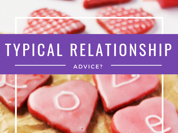 Our Thoughts on Traditional Relationship Advice