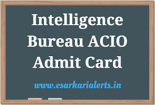 Intelligence Bureau ACIO Admit Card 2017