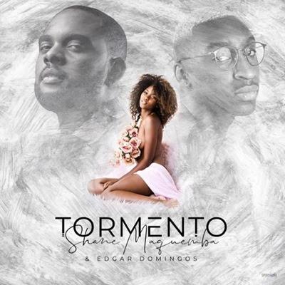 Shane Maquemba  - Tormento (Feat Edgar Domingos)