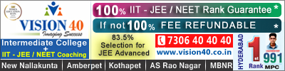 Vision40 Intermediate College IIT-JEE/NEET College if not 100% FEE Refundable