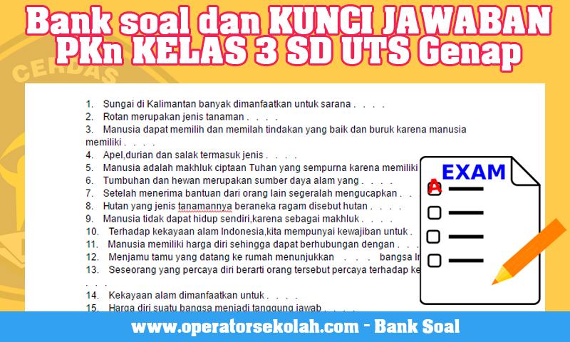 Bank soal dan KUNCI JAWABAN PKn KELAS 3 SD UTS Genap