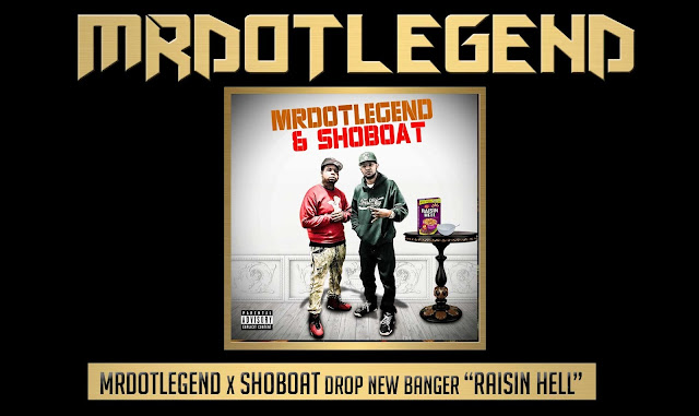 "MrDotLegend & ShoBoat drop new banger ""Raisin Hell"""