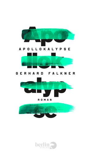 Cover Apollokalypse von gerhard Falkner . Berlin Verlag