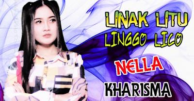 Lagu Linak Litu Linggo Lico - Nella Kharisma Mp3 Dangdut Koplo