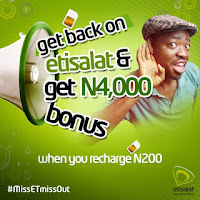 Etisalat special offer: Recharge N200 to get N4000, N100 to get N2000 worth of credit..... etc
