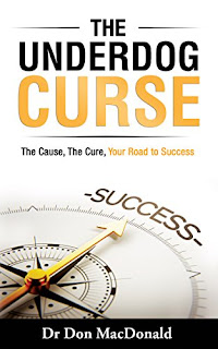 The Underdog Curse: The Cause, The Cure, Your Road to Success - a Self Help book by Don MacDonald