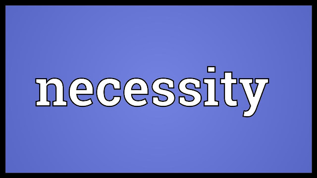 Idioms meaning NECESSITY and DESIRABILITY