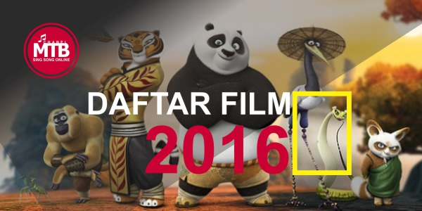 Daftar Film Terbaru dan Terbaik Tahun 2016