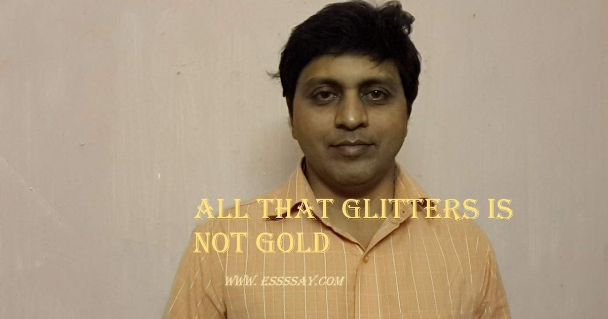 essay on all that glitters is not gold creative essay